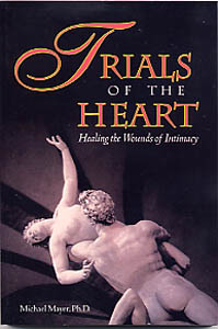 Trials Of The Heart - Healing the Wounds of Intimacy